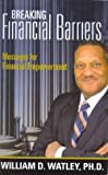 Breaking Financial Barriers: Messages for Financial Empowerment [Paperback]
