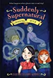 img - for Suddenly Supernatural 4: Crossing Over   [SUDDENLY SUPERNATURAL BK04 SUD] [Paperback] book / textbook / text book