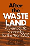 After the Waste Land: A Democratic Economics for the Year 2000 (0873326458) by Bowles, Samuel