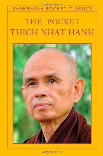 The Pocket Thich Nhat Hanh (Shambhala Pocket Classics) Paperback by Thich Nhat Hanh (Author), Melvin McLeod (Editor)