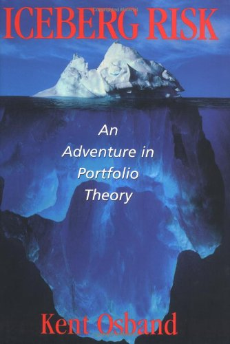 Iceberg Risk: An Adventure in Portfolio Theory