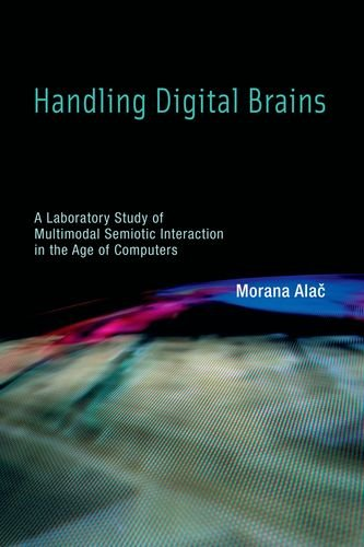 Handling Digital Brains: A Laboratory Study of Multimodal Semiotic Interaction in the Age of Computers (Inside Technology) (Social Studies Brain Quest compare prices)