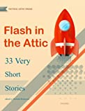 img - for Flash in the Attic: 33 Very Short Stories book / textbook / text book