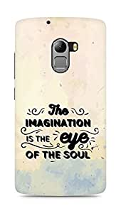 Amez The Imagination is the Eye of the Soul Back Cover For Lenovo K4 Note