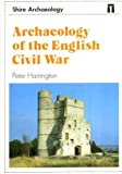 Archaeology of the English Civil War (Shire Archaeology) (0747801568) by Harrington, Peter