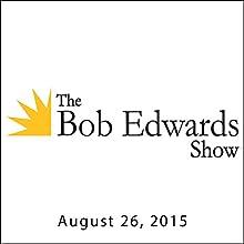 The Bob Edwards Show, David Wilcox and Jimmy Carter, August 26, 2015  by Bob Edwards Narrated by Bob Edwards