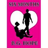 Six Months ~ B.G. Hope