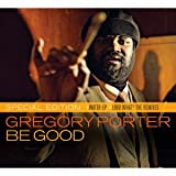 Songtexte von Gregory Porter - Be Good