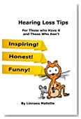 Hearing Loss Tips: For Those Who Have it and Those Who Don't