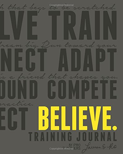 Believe Training Journal (Charcoal Edition)