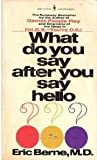 img - for What Do You Say After You Say Hello? book / textbook / text book