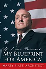 """If I was President... My Blueprint for America"""