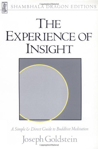 The Experience of Insight: A Simple and Direct Guide to...