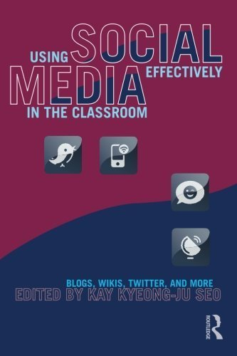 Using Social Media Effectively in the Classroom: Blogs, Wikis, Twitter, and More by Seo, Kay (2012) Paperback