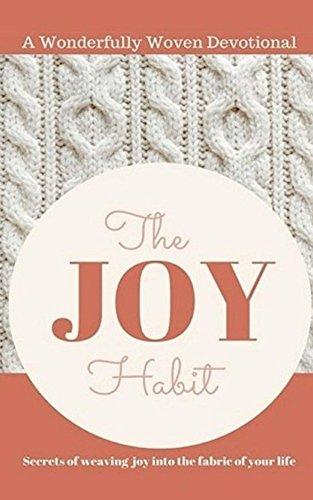 the-joy-habit-secrets-to-weaving-joy-into-the-fabric-of-your-life