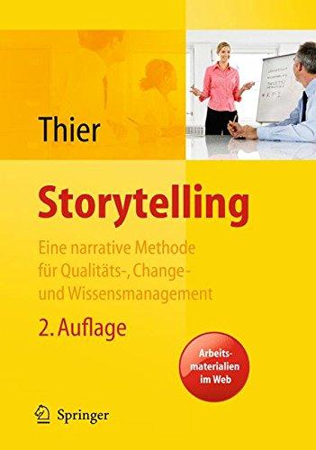 Storytelling. Eine Methode für das Change-, Marken-, Qualitäts- und Wissensmanagement (German Edition)