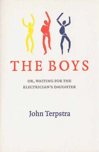The Boys: Or, Waiting for the Electrician's Daughter, JOHN TERPSTRA