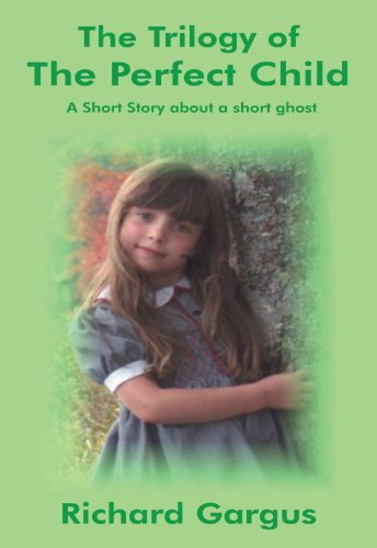 The Trilogy of the Perfect Child: A Short Story About a Short Ghost