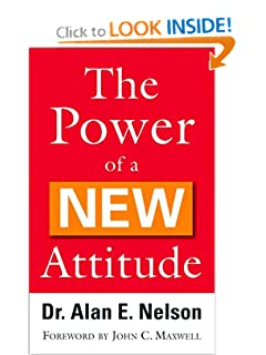 Power of a New Attitude, The [Mass Market Paperback] — by Alan E. Nelson (Author), John Maxwell (Foreword