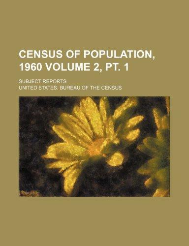 Census of population, 1960 Volume 2, pt. 1 ; Subject reports