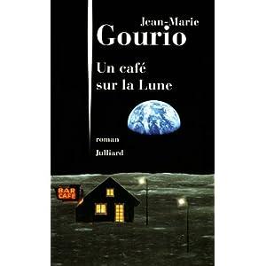 Jean-Marie Gourio - Un café sur la lune [MULTI]