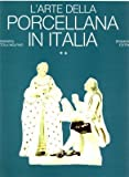 img - for L'ARTE DELLA PORCELLANA IN ITALIA (2 VOL.) book / textbook / text book
