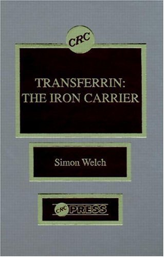 Transferrin: The Iron Carrier by Simon Welch (1992-05-12)