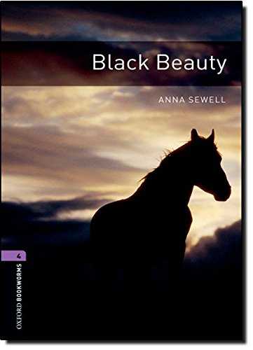 Oxford Bookworms Library: Stage 4: Black Beauty: 1400 Headwords (Oxford Bookworms ELT)