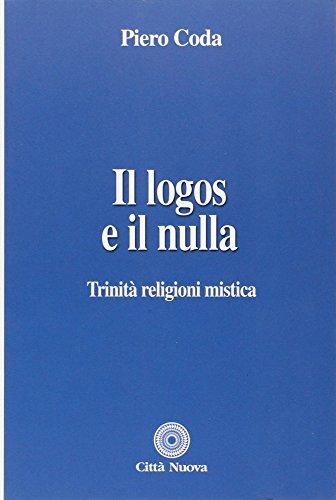 Il logos e il nulla. Trinità, religioni, mistica