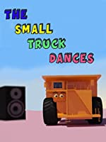 The small truck dances