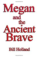 Megan and the Ancient Brave