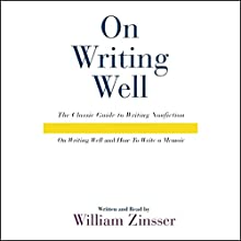 On Writing Well Audio Collection Audiobook by William Zinsser Narrated by William Zinsser