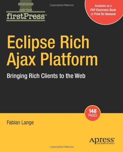 Eclipse Rich Ajax Platform: Bringing Rich Client to the Web (Firstpress)