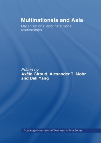 Multinationals and Asia: Organizational and Institutional Relationships (Routledge International Business in Asia)