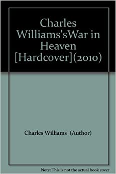 Charles Williams'sWar in Heaven [Hardcover](2010): Amazon.com: Books