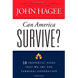 Can America Survive?: 10 Prophetic Signs That We Are The Terminal Generation ~ John C. Hagee