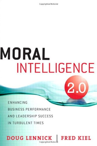 Moral Intelligence 2.0: Enhancing Business Performance