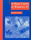 Short Course in Windows 95