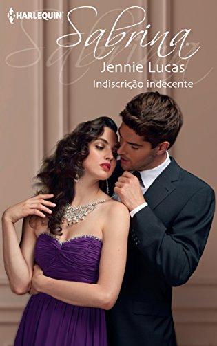 Jennie Lucas - Indiscrição indecente (Sabrina) (Portuguese Edition)