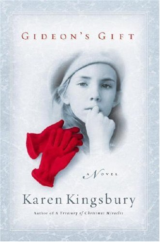 Gideon's Gift: A Novel, Karen Kingsbury
