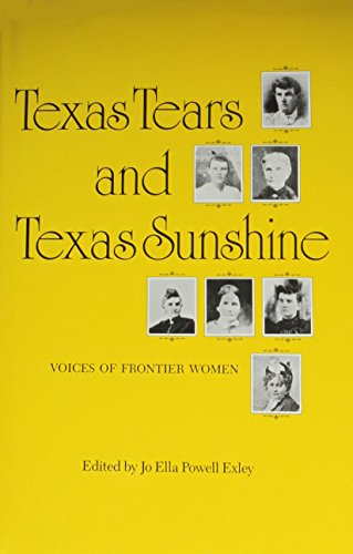 Texas Tears and Texas Sunshine: Voices of Frontier Women (Centennial Series of the Association of Former Students, Texas