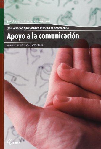 Gm - apoyo a la comunicacion - atencion a personas en situacion de dependencia - servicios socioculturales y a la comunidad