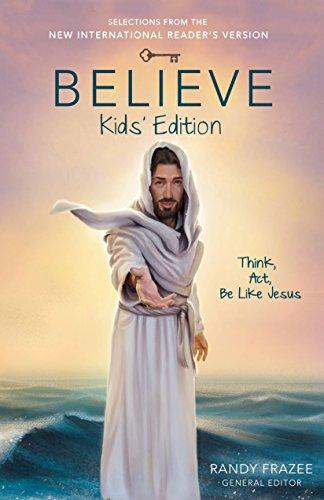 Believe Kids' Edition: Think, Act, Be Like Jesus PDF