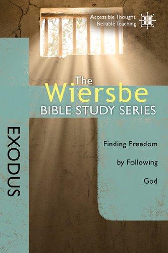 The Wiersbe Bible Study Series: Exodus: Finding Freedom by Following God, Wiersbe, Warren W.