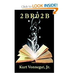 2 B R 0 2 B by Kurt Vonnegut