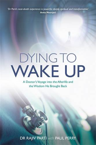 dying-to-wake-up-a-doctors-voyage-into-the-afterlife-and-the-wisdom-he-brought-back