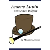 Arsene Lupin, Gentleman Burglar | [Maurice Leblanc]