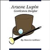Arsene Lupin, Gentleman Burglar   [Maurice Leblanc]