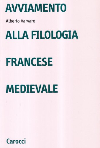 Avviamento alla filologia francese medievale