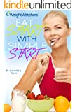 Weight Watchers: Eat Smart with Simple Start (Weight Watchers Simple Start, Weight Watchers Cookbook)